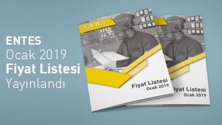 ENTES Ocak 2019 Fiyat Listesi Yayınlandı