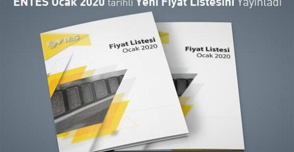 ENTES Ocak 2020 Tarihli Yeni Fiyat Listesini Yayınladı